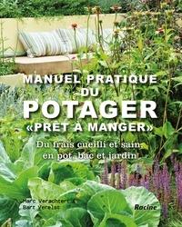 """Marc Verachtert et Bart Verelst - Manuel pratique du potager """"Prêts à manger"""" - Du frais cueilli et sain, en pot, bac et jardin."""