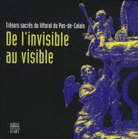Marc Verdure - De l'invisible au visible - Trésors sacrés du littoral du Pas-de-Calais.