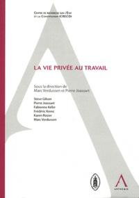 Marc Verdussen et Pierre Joassart - La vie privée au travail.