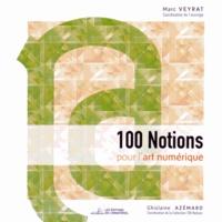 Marc Veyrat - 100 notions pour l'art numérique.