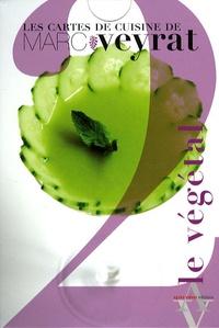 Marc Veyrat - Les cartes de cuisine de Marc Veyrat Tome 2 : Le végétal.