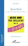 Marc Veyrat - Never Mind - De l'information comme matériau artistique Tome 2.