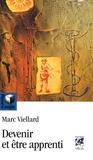 Marc Viellard - Devenir et être apprenti.
