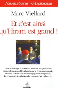 Marc Viellard - Et c'est ainsi qu'Hiram est grand !.