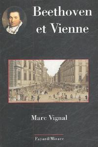 Marc Vignal - Beethoven et Vienne.