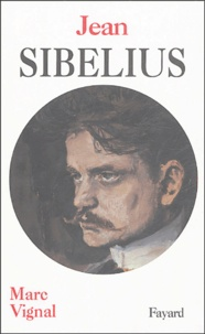 Marc Vignal - Jean Sibelius.