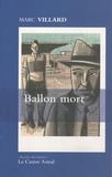 Marc Villard - Ballon mort.