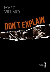 Marc Villard - Don't explain.