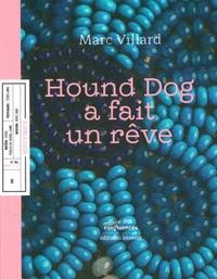 Marc Villard - Hound Dog a fait un rêve.