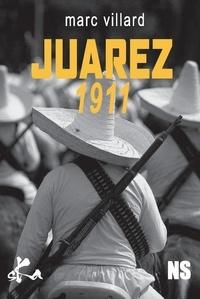 Marc Villard - Juarez 1911.