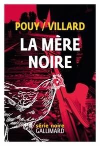 Marc Villard et Jean-Bernard Pouy - La mère noire.