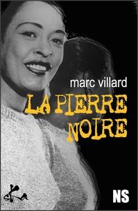 Marc Villard - La pierre noire.