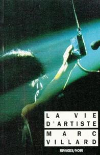 Marc Villard - La vie d'artiste.