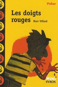 Marc Villard - Les doigts rouges.