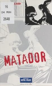 Marc Villard et Olivier Breton - Matador.