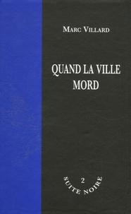 Marc Villard - Quand la ville mord.