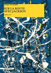 Marc Villard - Sur la route avec Jackson.