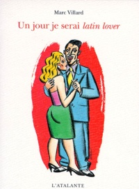 Marc Villard - Un jour je serai latin lover.