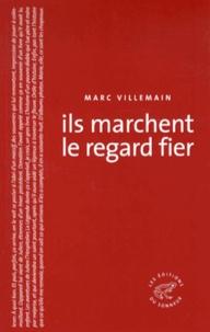Marc Villemain - Ils marchent le regard fier.