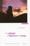 Marc Vincent - Les alpages à l'épreuve des loups.