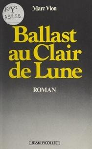 Marc Vion - Ballast au clair de lune.