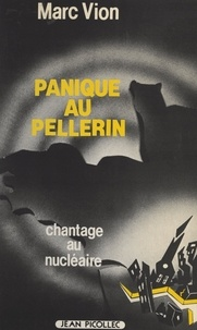 Marc Vion - Panique au Pellerin.