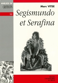 Marc Vitse - Segismundo et Serafina.