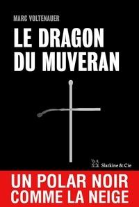 Marc Voltenauer - Le dragon de Muveran.