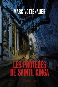 Marc Voltenauer - Les protégés de Sainte Kinga.