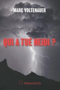 Marc Voltenauer - Qui a tué Heidi ?.