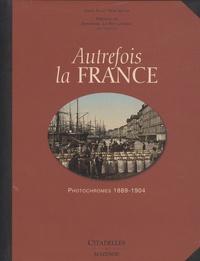 Marc Walter - Autrefois la France - Photochromes 1889-1904.