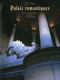 Marc Walter et Jérôme Coignard - Palais romantiques - Des dernières cours d'Europe.