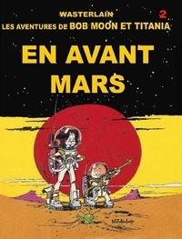 Marc Wasterlain - Bob moon et titania en avant mars.