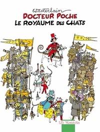 Marc Wasterlain - Docteur Poche  : Le royaume des chats.