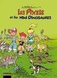 Marc Wasterlain - Les Pixels Tome 3 : Les Pixels et les mini dinosaures.