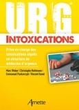 Marc Weber et Christophe Rothmann - Urg' intoxications - Prise en charge des intoxications aiguës en structure de médecine d'urgence.