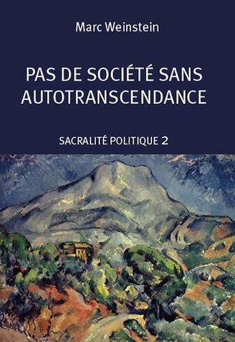 Sacralité politique. Tome 2, Pas de société sans auto-transcendance