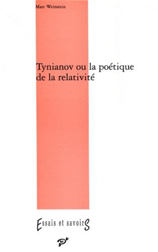 Marc Weinstein - Tynianov ou La poétique de la relativité.