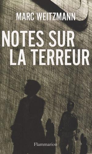 Marc Weitzmann - Notes sur la terreur.