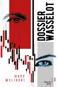 Marc Welinski - Dossier Wasselot.