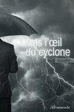 Marc Wetzel et Fialyne Hafida Olivès - Dans l'œil du cyclone.