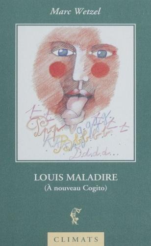 Louis Maladire. À nouveau Cogito