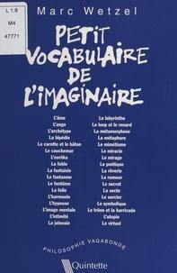 Marc Wetzel - Petit vocabulaire de l'imaginaire.