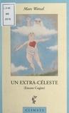 Marc Wetzel - Un extra-céleste - Encore Cogito.