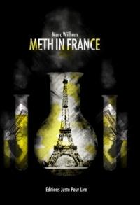 Marc Wilhem - Meth in France.
