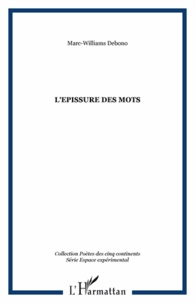 Marc-Williams Debono - L'epissure des mots.