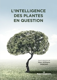 Marc-Williams Debono - L'intelligence des plantes en question.