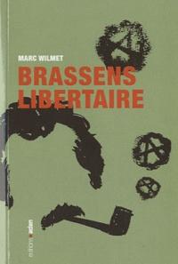 Marc Wilmet - Georges Brassens libertaire - La chanterelle et le bourdon.