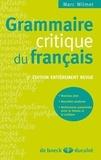 Marc Wilmet - Grammaire critique du français.