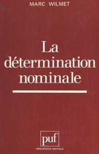 Marc Wilmet et Guy Serbat - La détermination nominale - Quantification et caractérisation.